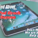 iPad Crack Screen Repair